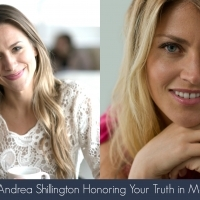 Episode 17- Andrea Shillington Honoring Your Truth in Many Forms