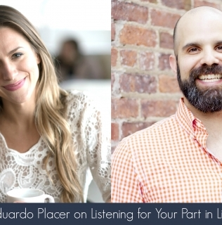 Episode 18- Eduardo Placer on Listening for Your Part in Life's Harmony